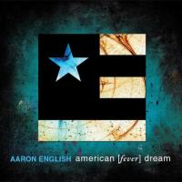 Aaron English - American [fever] Dream